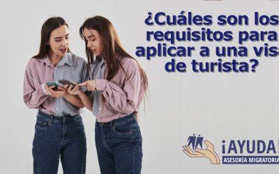 ¿Cuáles son los requisitos para aplicar a una visa de turista?