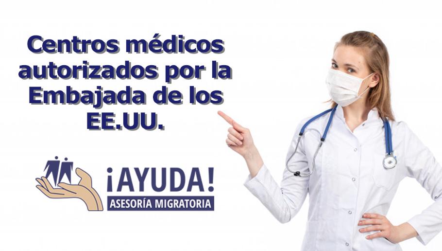 centros medicos autorizados por la embajada de EUU
